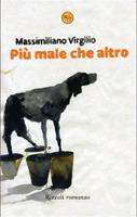 Più male che altro - Massimiliano Virgilio
