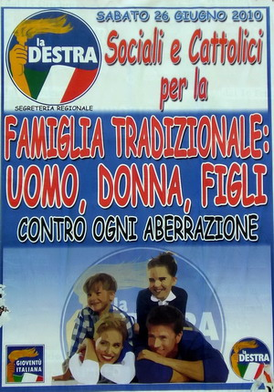 Manifesto de la destra in occasione del gay pride: famiglia tradizionale: uomo, donna, figli contro ogni aberrazione