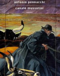 Antonio Pennacchi - Canale Mussolini